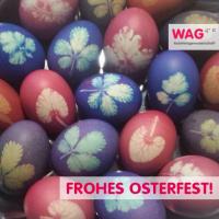 Bunte Ostereier mit Blattmotiven. Text: Frohe Ostern mit WAG-Logo